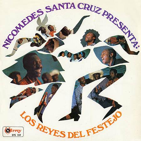 Nicomedes Santa Cruz presenta: Los Reyes del Festejo (Obra colectiva) [1971]
