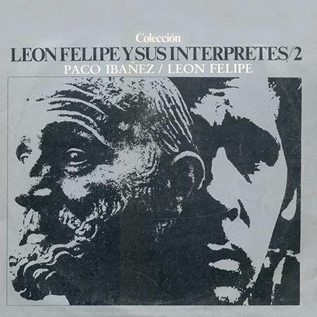León Felipe y sus intérpretes. Vol. 2 (León Felipe - Paco Ibáñez)