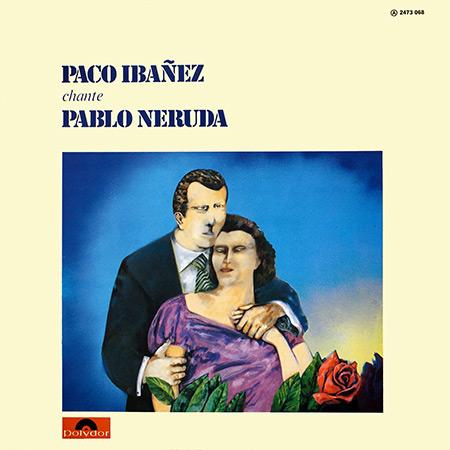Paco Ibáñez chante Pablo Neruda (Paco Ibáñez - Cuarteto Cedrón) [1977]