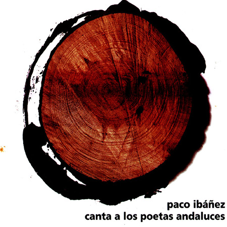 Paco Ibáñez canta a los poetas andaluces (Paco Ibáñez) [2008]