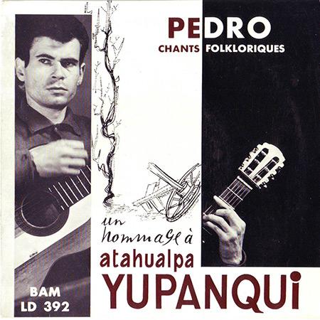 Un hommage à Atahualpa Yupanqui (Pedro y Paco Ibáñez) [1962]