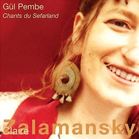 Gul Pembe : Chants du Sefarland (Claire Zalamansky) [2003]