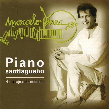 Piano Santiagueño. Homenaje a los Maestros (Marcelo Perea) [1995]