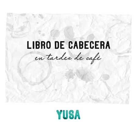 Libro de cabecera en tardes de café (Yusa)