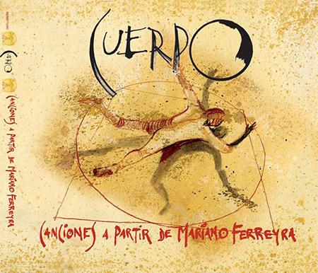 Cuerpo (Canciones a partir de Mariano Ferreyra) (Obra colectiva)