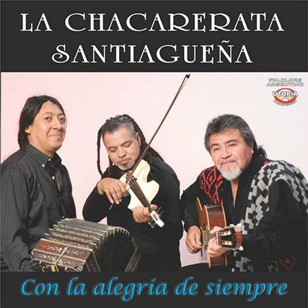 Con la alegría de siempre (La Chacarerata Santiagueña) [2013]