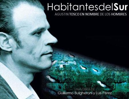 Habitantes del Sur. Agustín Tosco en nombre de los hombres (Obra colectiva) [2012]