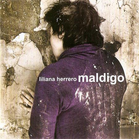 Maldigo (Liliana Herrero)