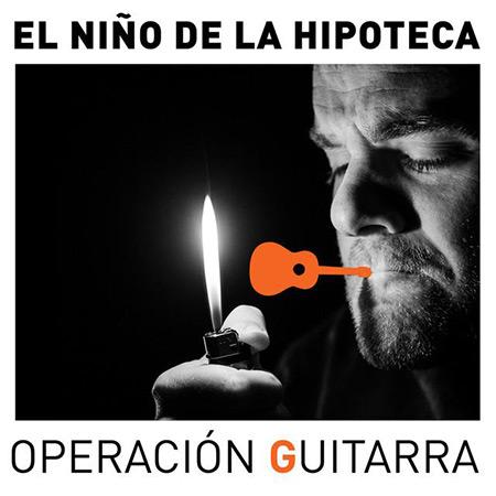Operación Guitarra (El Niño de la Hipoteca) [2016]