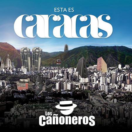 Esta es Caracas (Los Cañoneros) [2015]