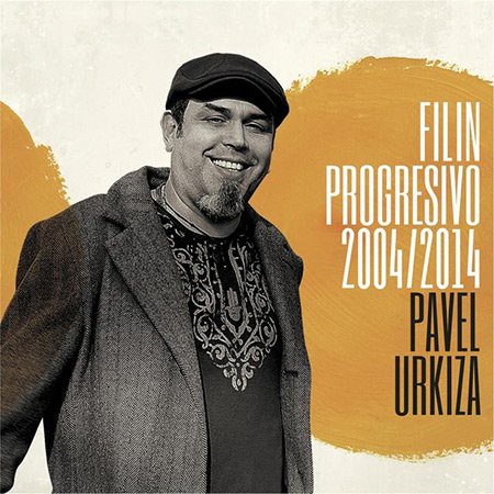 Filin progresivo: 2004-2014 (Pavel Urquiza) [2015]