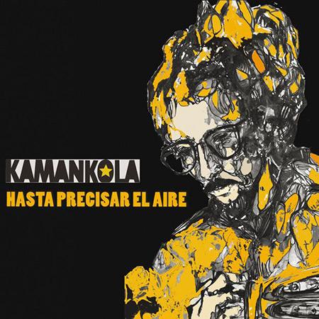 Hasta precisar el aire (Kamancola) [2016]