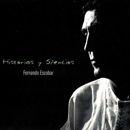Historias y silencios (Fernando Escobar) [2009]