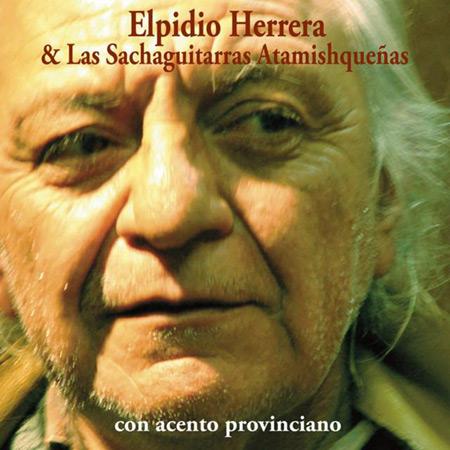 Con acento provinciano (Elpidio Herrera y las Sachaguitarras Atamishqueñas) [2011]