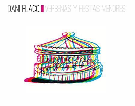 Verbenas y Fiestas Menores (Dani Flaco) [2017]