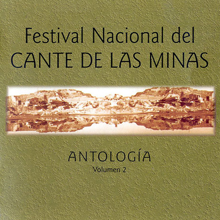Festival Nacional Cante de las Minas. Antología Volumen 2 (Obra colectiva) [2001]