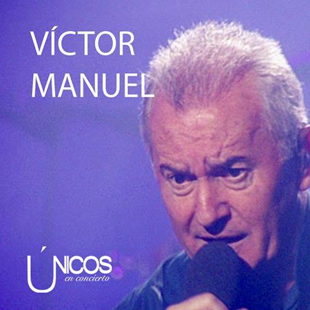 Únicos en concierto (Víctor Manuel) [2017]