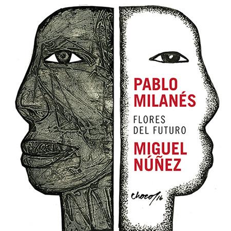Flores del futuro (Pablo Milanés - Miguel Núñez) [2016]