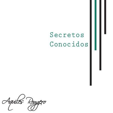 Secretos conocidos (Aquiles Roggero) [2016]
