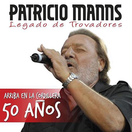 Legado de trovadores - Arriba en la cordillera 50 años (Patricio Manns) [2015]