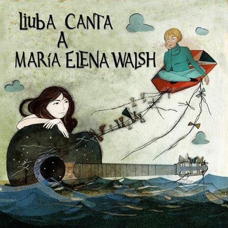 Liuba canta a María Elena Walsh (Liuba María Hevia) [2017]