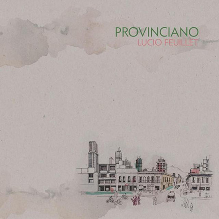 Provinciano (Lucio Feuillet) [2017]