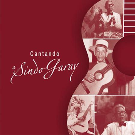 Cantando a Sindo Garay (Obra colectiva) [2017]