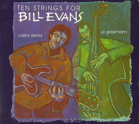 Ten strings for Bill Evans (Carles Dénia - Uli Glaszmann) [2002]