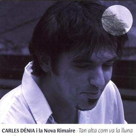 Tan alta com va la lluna (Carles Dénia i La Nova Rimaire) [2009]