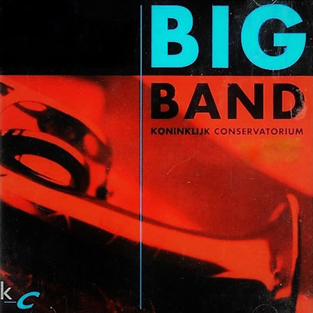Big Band (Koninklijk Conservatorium - Royal Conservatory of The Hague) [1999]