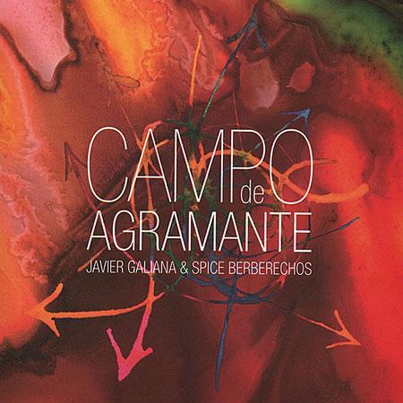 Campo de Agramante (Javier Galiana & Spice Berberechos) [2010]