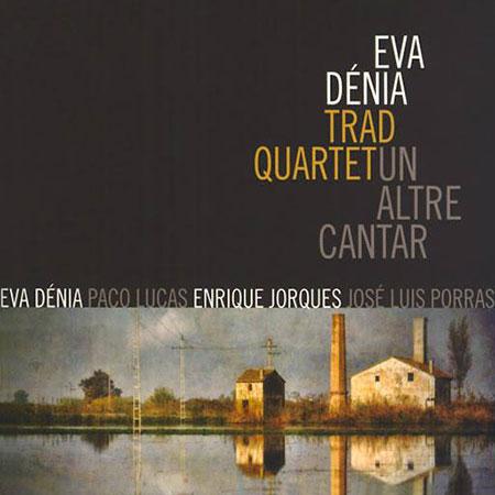Un altre cantar (Eva Dénia Trad Quartet) [2011]