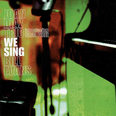 We sing Bill Evans (Joan Díaz Trío introducing Sílvia Pérez) [2008]