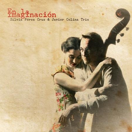 En la imaginación (Sílvia Pérez Cruz & Javier Colina Trío) [2011]