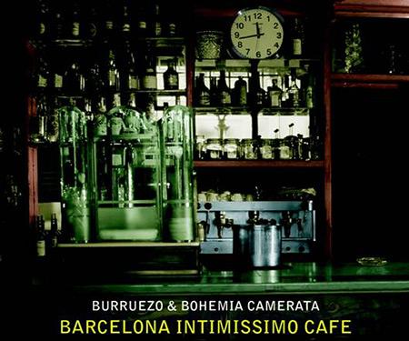 Barcelona Intimíssimo Café (Burruezo & Bohemia Camerata) [2005]