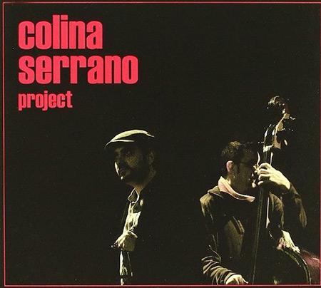 Colina Serrano Project (Javier Colina - Antonio Serrano) [2009]