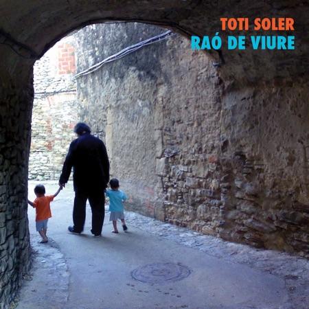 Raó de viure (Toti Soler) [2011]
