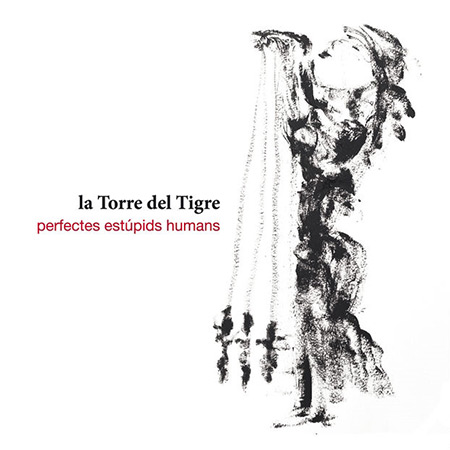 Perfectes estúpids humans (La Torre del Tigre) [2015]