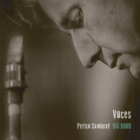 Voces (Perico Sambeat Big Band) [2015]