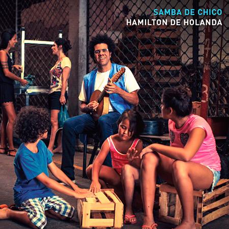 Samba de Chico (Hamilton de Holanda) [2016]
