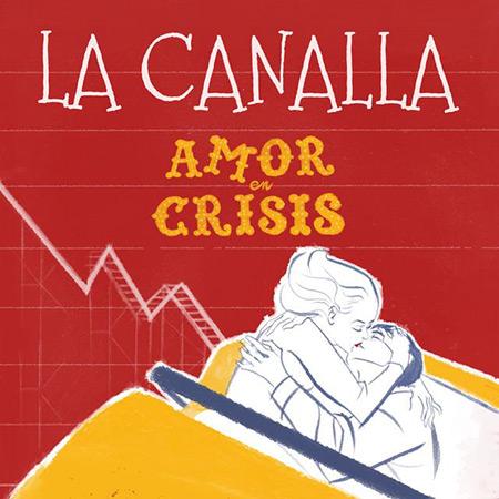 Amor en crisis (La Canalla) [2017]