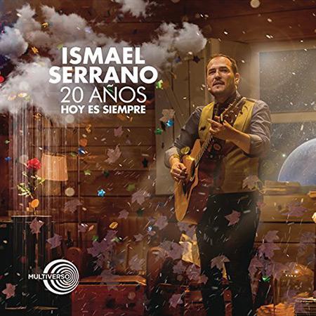 20 Años. Hoy es siempre (Ismael Serrano) [2017]