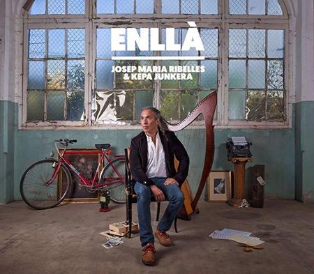Enllà (Josep Maria Ribelles - Kepa Junkera) [2017]