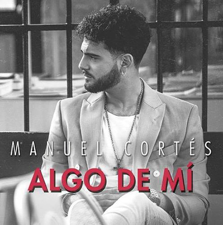 Algo de mí (Manuel Cortés) [2017]
