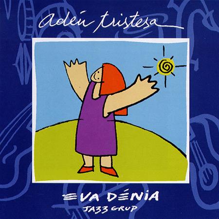 Adéu tristesa (Eva Dénia Jazz Grup) [1999]