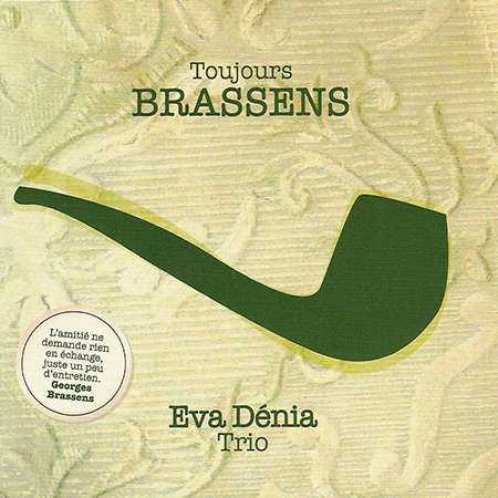 Toujours Brassens (Eva Dénia Trio) [2008]