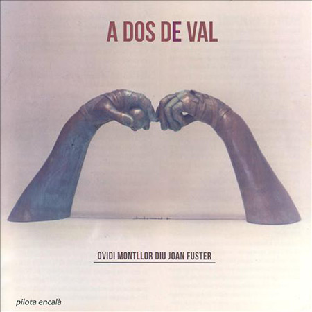 A dos de val - Ovidi Montllor diu Joan Fuster (Obra col·lectiva) [2012]