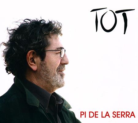Tot (Francesc Pi de la Serra) [2007]