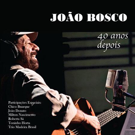 40 anos depois (João Bosco) [2012]