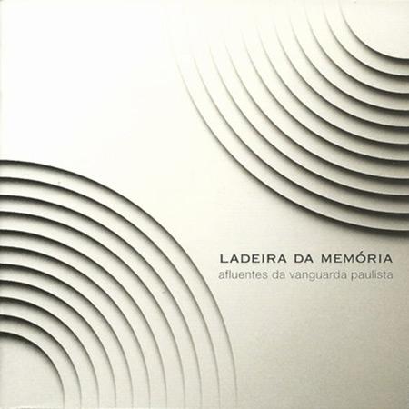 Ladeira da memória - Afluentes da vanguarda paulista (Obra colectiva) [2013]